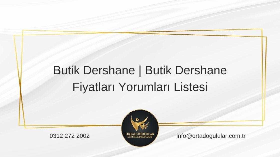 Butik Dershane Butik Dershane Fiyatları Yorumları Listesi