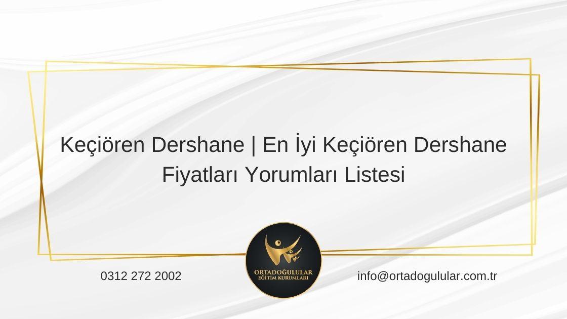 Kecioren-Dershane-En-Iyi-Kecioren-Dershane-Fiyatlari-Yorumlari-Listesi
