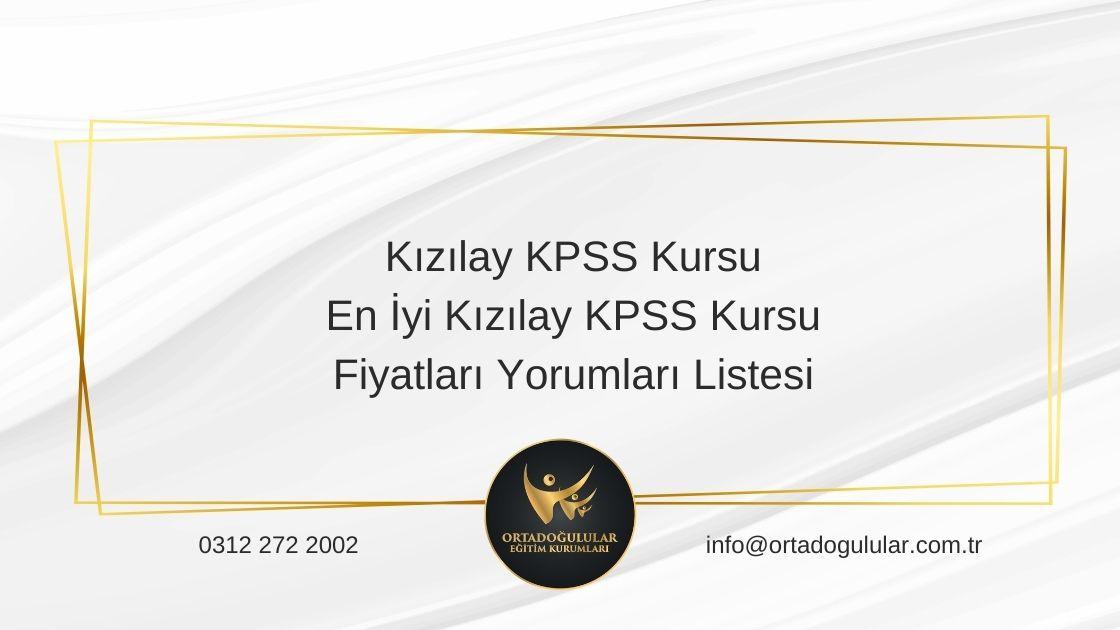 Kızılay KPSS Kursu En İyi Kızılay KPSS Kursu Fiyatları Yorumları Listesi