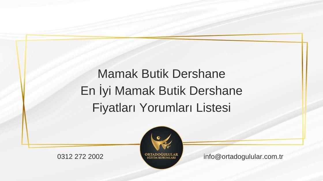 Mamak Butik Dershane En İyi Mamak Butik Dershane Fiyatları Yorumları Listesi